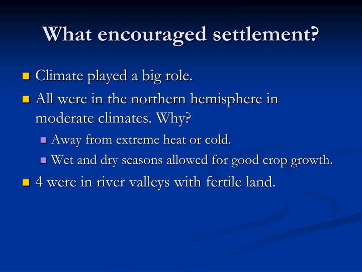 What encouraged settlement?