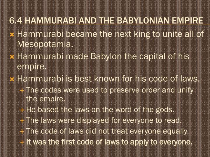 hammurabi and the babylonian empire The first babylonian empire is best known for the law code of king hammurabi, circa 18th century bce, purportedly handed down by the god shamah the laws themselves are preserved on a 90-inch stone stele that was uncovered in susa in modern times.