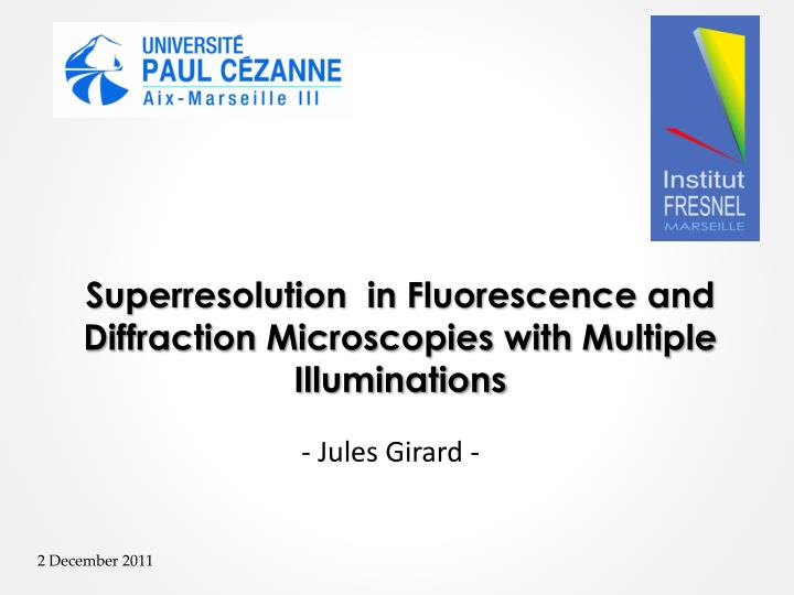 superresolution in fluorescence and diffraction microscopies with m ultiple i lluminations n.