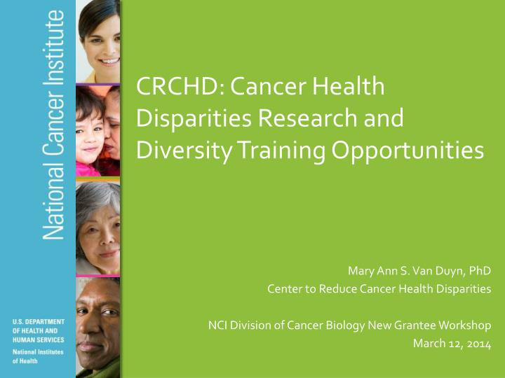 crchd cancer health disparities research and diversity training opportunities n.