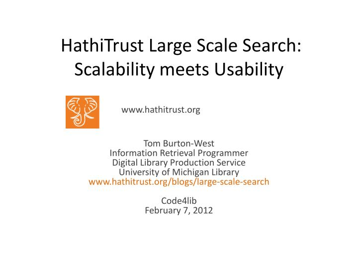 hathitrust large scale search scalability meets usability n.