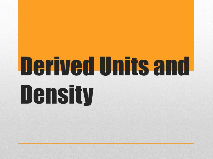 derived units and density n.
