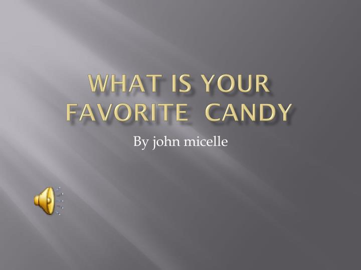 what is your favorite candy n.