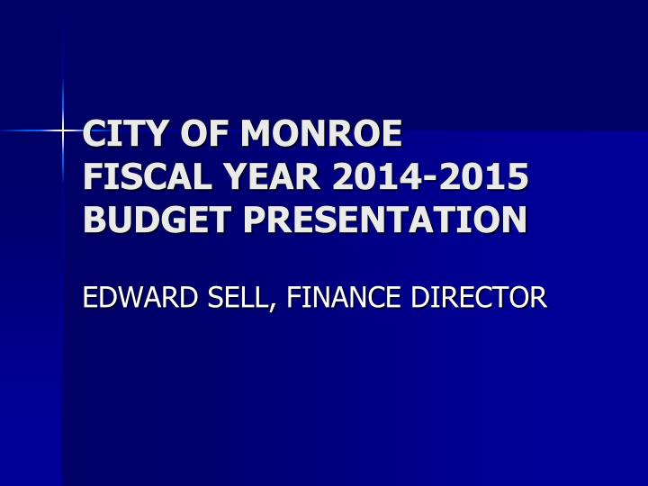 city of monroe fiscal year 2014 2015 budget presentation n.