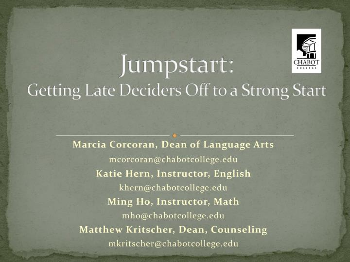 jumpstart getting late deciders off to a strong start n.