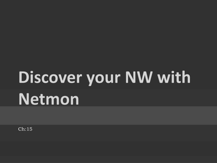 Discover your NW with Netmon