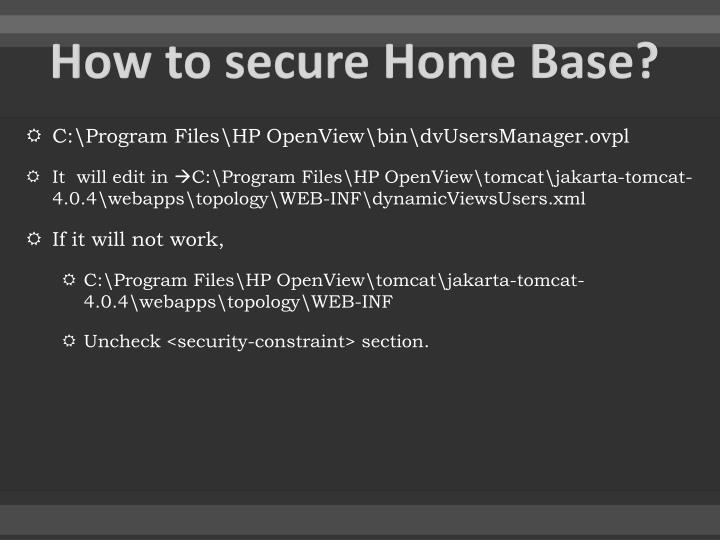 How to secure Home Base?