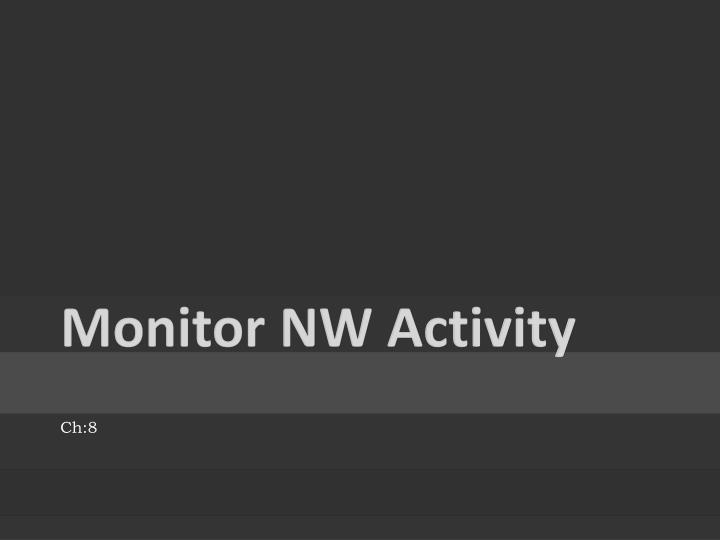 Monitor NW Activity