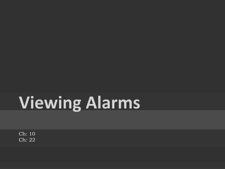 Viewing Alarms