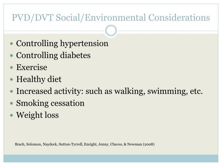 PVD/DVT Social/Environmental Considerations