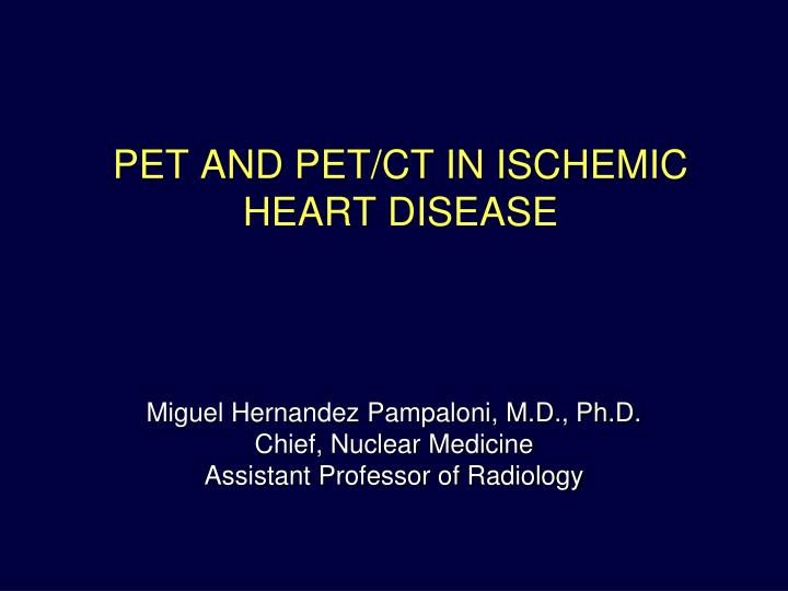 pet and pet ct in ischemic heart disease n.