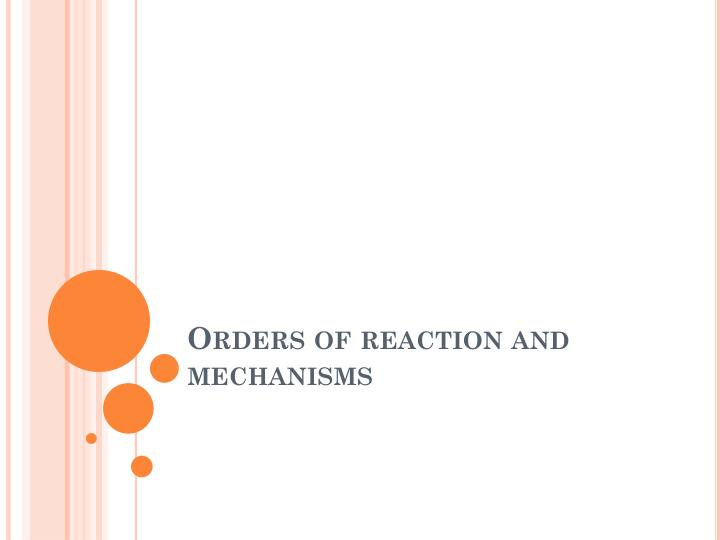 Orders of reaction and mechanisms