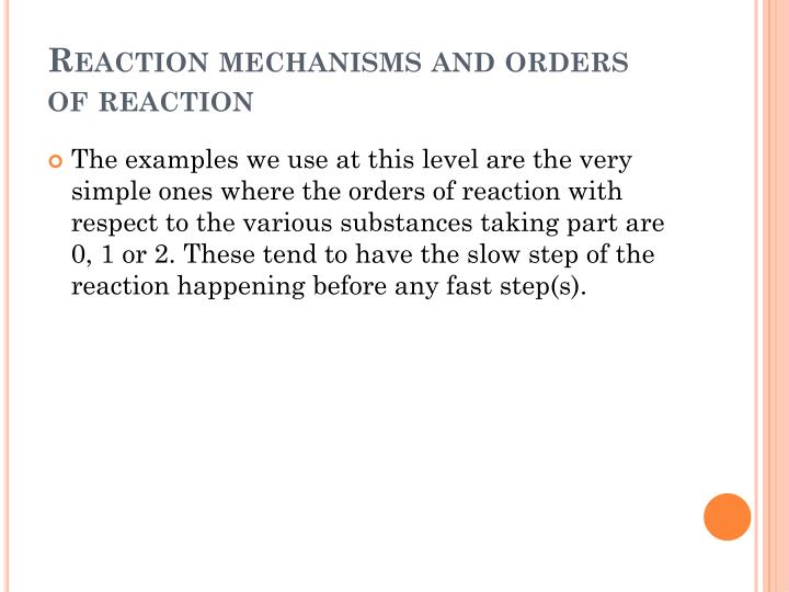 Reaction mechanisms and orders of reaction