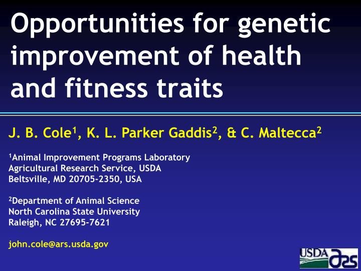 opportunities for genetic improvement of health and fitness traits n.