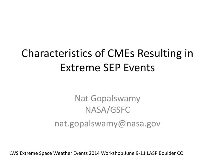 characteristics of cmes resulting in extreme sep events n.