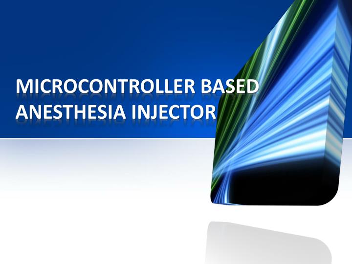 microcontroller based anesthesia injector n.