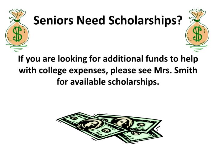 Seniors need scholarships