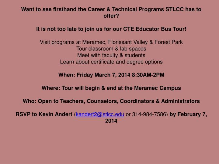 Want to see firsthand the Career & Technical Programs STLCC has to offer?