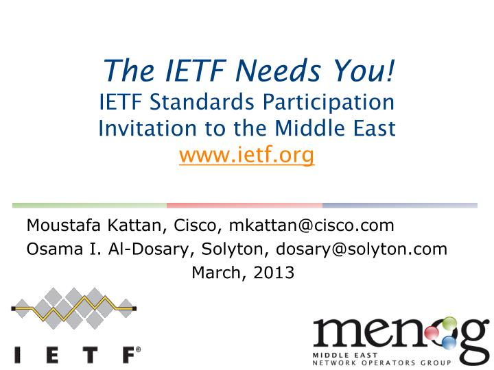 the ietf needs you ietf standards participation invitation to the middle east www ietf org n.