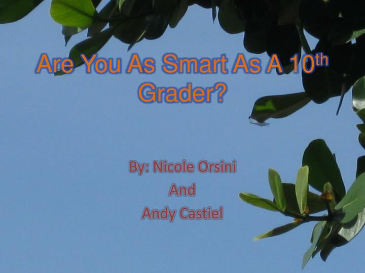 are you a s smart as a 10 th grader n.