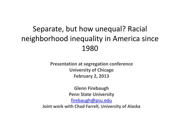 separate but how unequal racial neighborhood inequality in america since 1980 n.