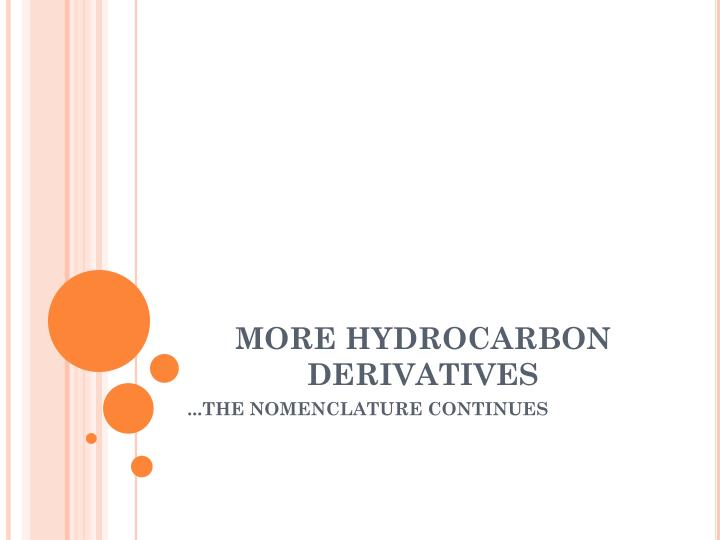 more hydrocarbon derivatives n.