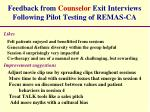 feedback from counselor exit interviews following pilot testing of remas ca