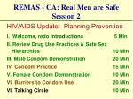 remas ca real men are safe session 2