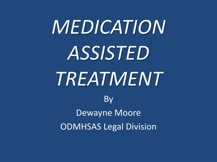 medication assisted treatment n.