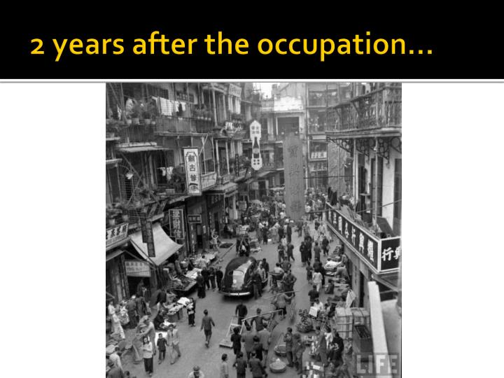 2 years after the occupation…