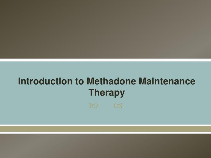 introduction to methadone maintenance therapy n.