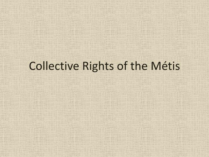collective rights of the m tis