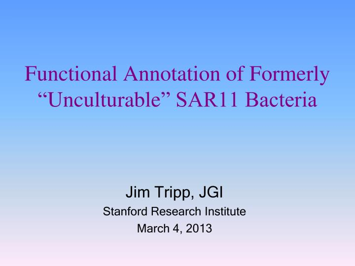 functional annotation of formerly unculturable sar11 bacteria n.