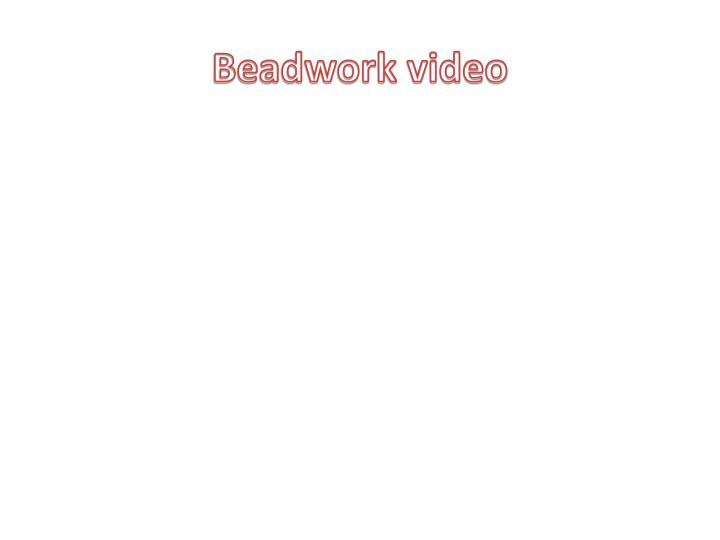 Beadwork video