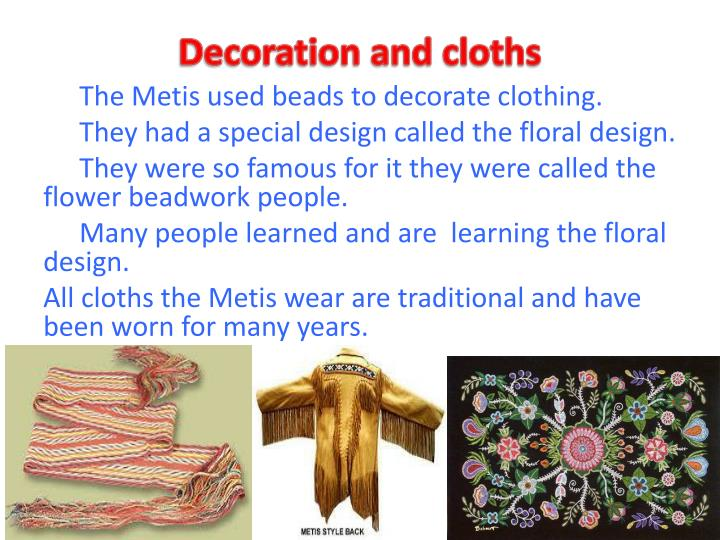 Decoration and cloths