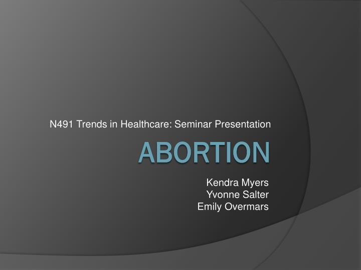 N491 trends in healthcare seminar presentation