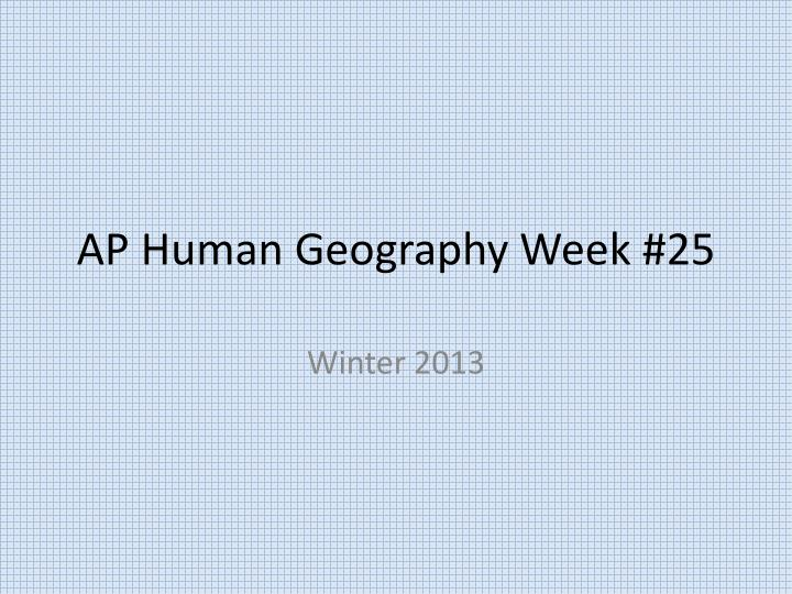 ap human geography week 25 n.