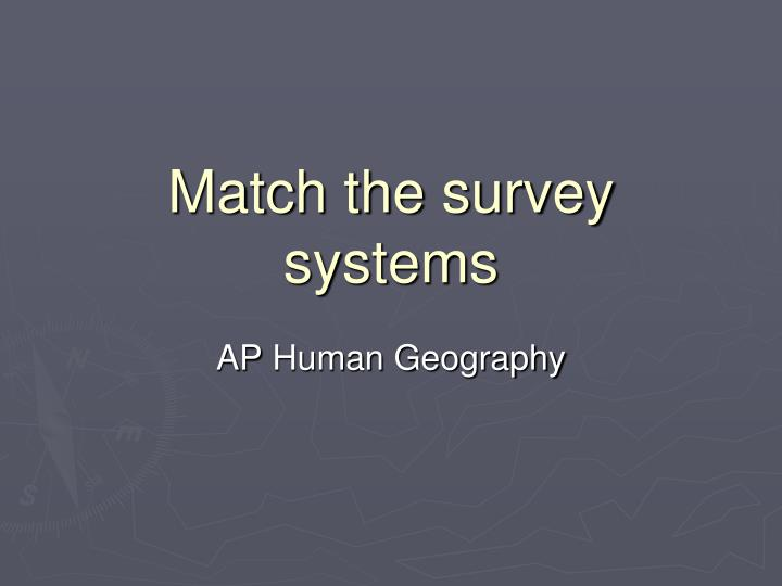 match the survey systems n.