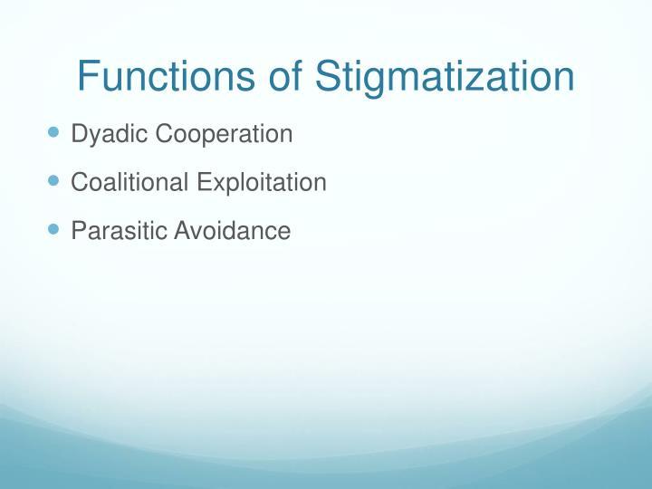 Functions of stigmatization