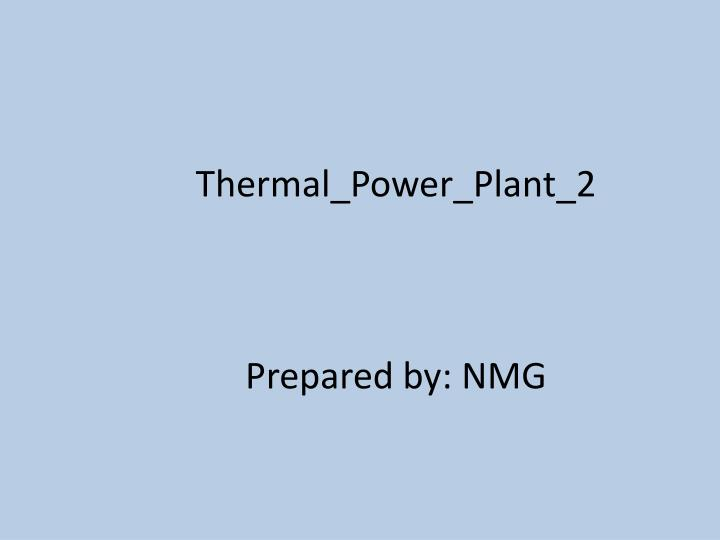 thermal power plant 2 prepared by nmg n.