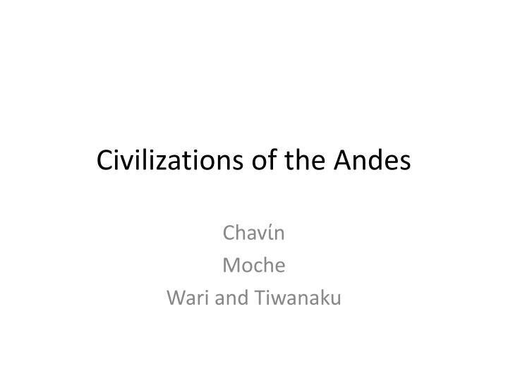civilizations of the andes