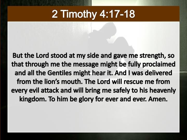 2 Timothy 4:17-18