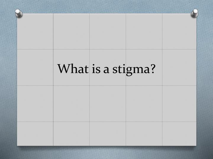 What is a stigma