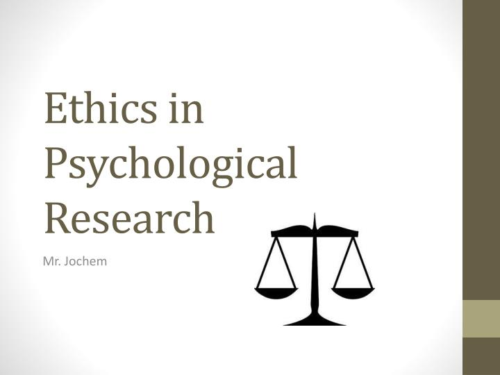 the ethical procedures and guidelines defining psychological research Essay, research paper ethical procedures and guidelines defining pschycological research psychological research is often a very controversial subject among experts many people feel thatthere are many moral standards that are often not followed others may believe that there is much harmful misinformation that can often be harmful to subject and others.