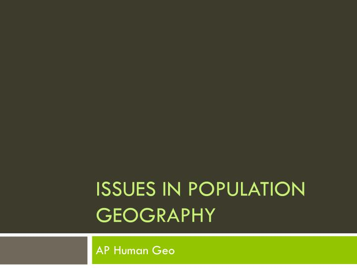 issues in population geography n.