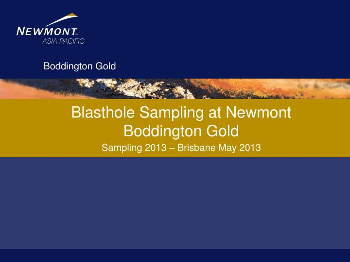 blasthole sampling at newmont b oddington gold n.