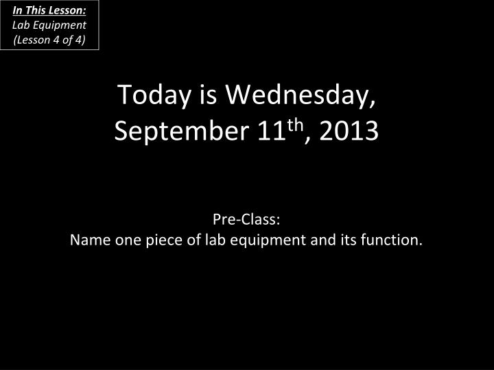 today is wednesday september 11 th 2013 n.