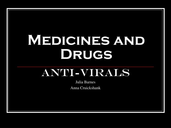 medicines and drugs n.