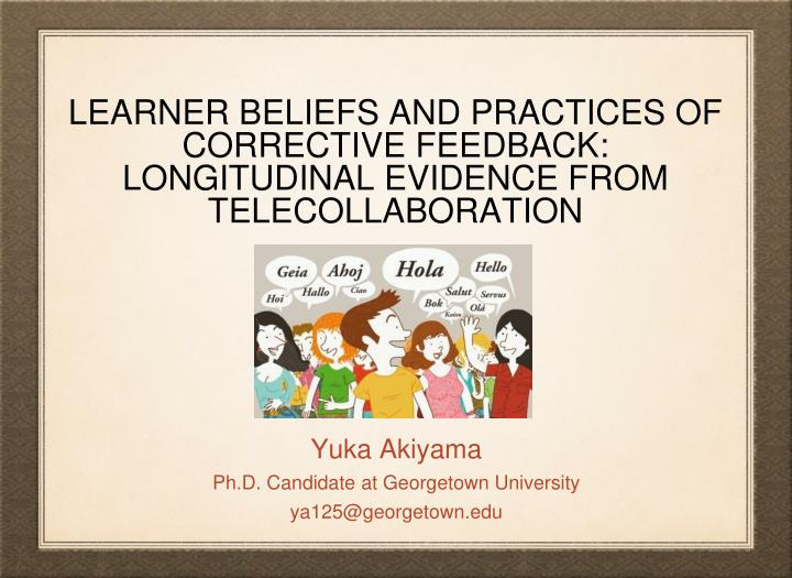 learner beliefs and practices of corrective feedback longitudinal evidence from telecollaboration n.