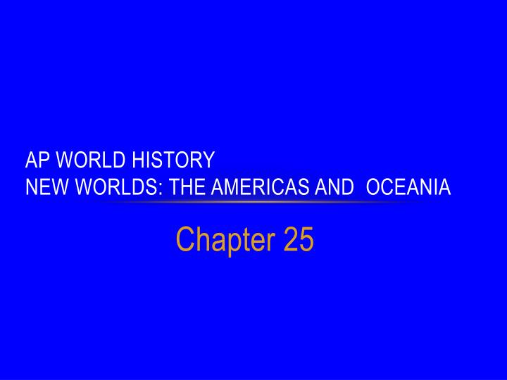 ap world history new worlds the americas and oceania n.